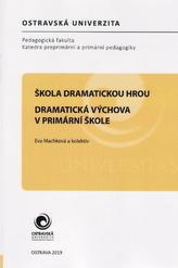 Škola dramatickou hrou - Dramatická výchova v primární škole