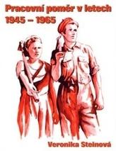 Pracovní poměr v letech 1945 - 1965