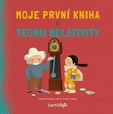 Moje první kniha o teorii relativity