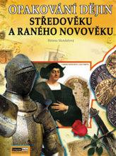 Opakování dějin Středověk a ranný novověk