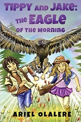 Tippy and Jake: The Eagle of the Morning