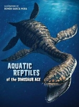 Aquatic Reptiles of the Dinosaur Age