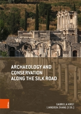 Archaeology and Conservation Along the Silk Road