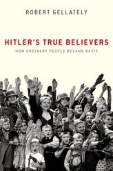 Hitler\'s True Believers