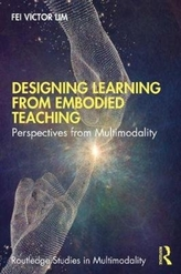 Designing Learning with Embodied Teaching