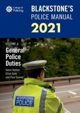 Blackstone\'s Police Manuals Volume 4: General Police Duties 2021