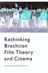 Rethinking Brechtian Film Theory and Cinema