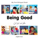 My First Bilingual Book -  Being Good (English-Farsi)