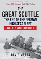 The Great Scuttle: The End of the German High Seas Fleet