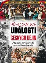 Přelomové události českých dějin - Od příchodu věrozvěstů po rozpad Československa