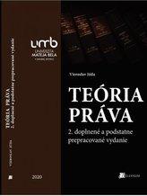 Teória práva (2. doplnené a podstatne prepracované vydanie)
