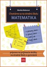 Chystáme sa na strednú školu – matematika – príprava na prijímacie skúšky na SŠ a gymnáziá