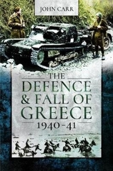 The Defence and Fall of Greece, 1940-41