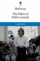 The Films of Pablo Larrain