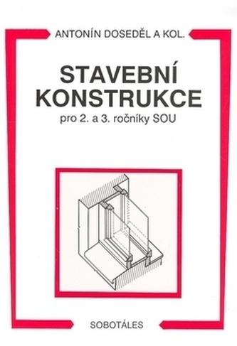 Stavební konstrukce pro 2. a 3. ročníky SOU - Náhled učebnice