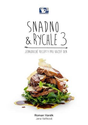 SNADNO & RYCHLE 3 - Jednoduché recepty pro každý den