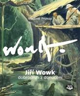 Jiří Wowk, dobrodruh z donucení