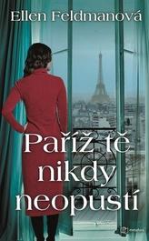Paříž tě nikdy neopustí