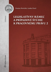 Legislatívny rámec a prípadové štúdie k Pracovnému právu 2