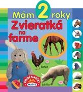 Mám 2 roky - Zvieratká na farme