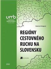 Regióny cestovného ruchu na Slovensku