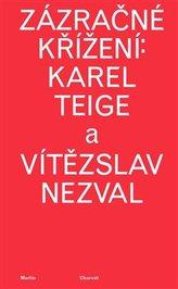 Zázračné křížení: Karel Teige a Vítězslav Nezval