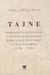 Tajne. Nebezpečná myšlienka a netransparentnosť komunikačných sietí v čase nepokoja (1789 - 1799)