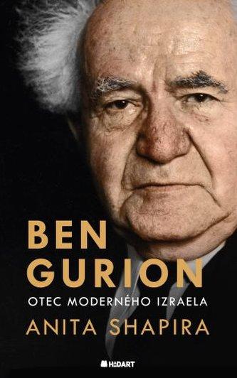Ben Gurion. Otec moderného Izraela