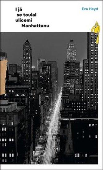 I já se toulal ulicemi Manhattanu
