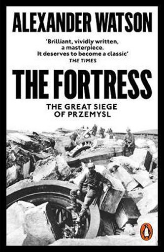 The Fortress : The Great Siege of Przemysl