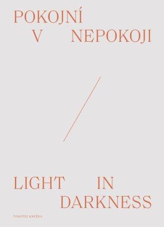 Pokojní v nepokoji / Light in darkness
