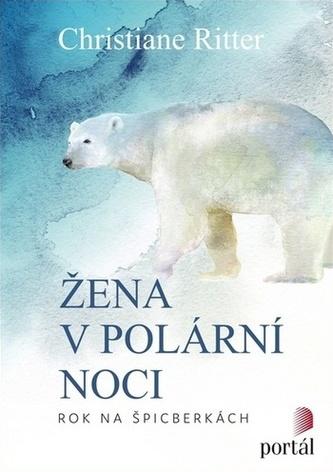 Žena v polární noci - Rok na Špicberkách