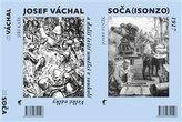 Soča (Isonzo) 1917 / Josef Váchal a další čeští umělci v soukolí Velké války