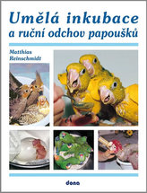 Umělá inkubace a ruční odchov papoušků