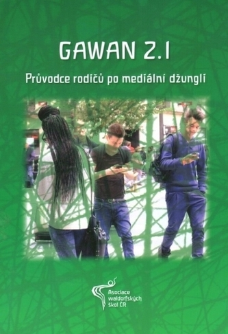 Gawan 2.1.: Průvodce rodičů po mediální džungli