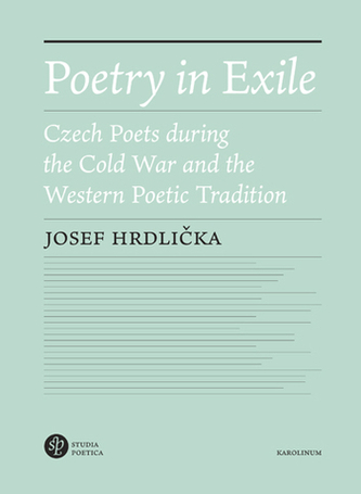 Poetry in Exile Czech poets during the Cold War and the Westernpoetic tradition