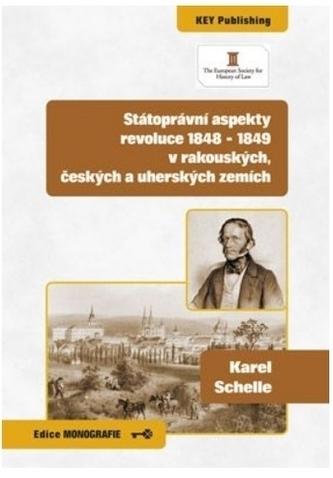 Státoprávní aspekty revoluce 1848 - 1849 v rakouských, českých a uherských zemích