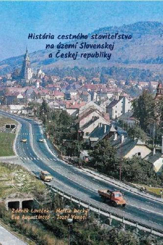 História cestného staviteľstva na území Slovenskej a Českej republiky