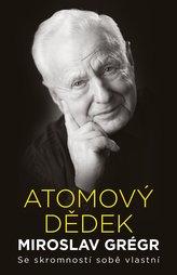 Atomový dědek Miroslav Grégr: Se skromností sobě vlastní