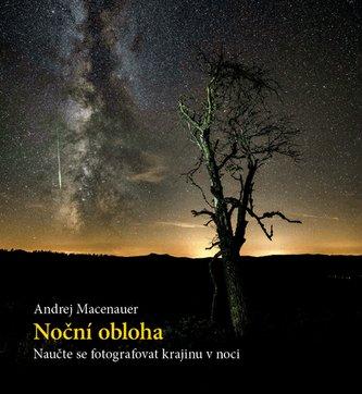 Noční obloha – Naučte se fotografovat krajinu v noci