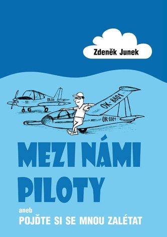 Mezi námi piloty aneb Pojďte si se mnou zalétat