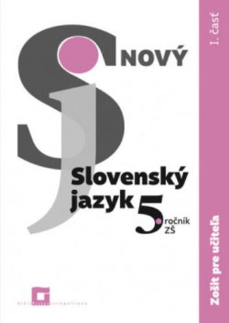 Nový Slovenský jazyk 5. ročník ZŠ - I. časť - Zošit pre učiteľa