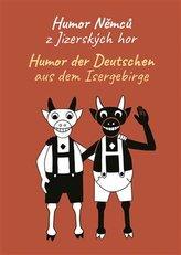 Humor Němců z Jizerských hor / Humor der Deutschen aus dem Isergebirge