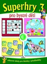 Superhry 3 pro bystré děti