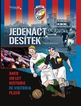 Jedenáct desítek aneb 110 historie FC Viktoria Plzeň