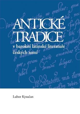 Antické tradice v barokní latinské literatuře českých zemí