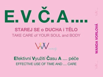 E.V.Č.A.... Starej se o ducha i tělo / TAKE CARE of your SOUL and BODY