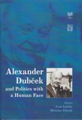 Alexander Dubček and Politics with a Human Face