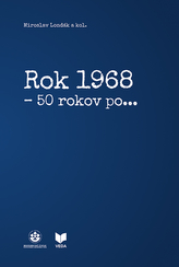 Rok 1968, - 50 rokov po...