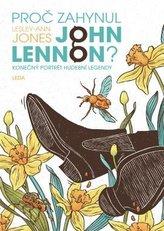 Proč zahynul John Lennon? - Konečný portrét hudební legendy